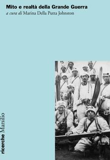 Mito e realtà della Grande Guerra - copertina