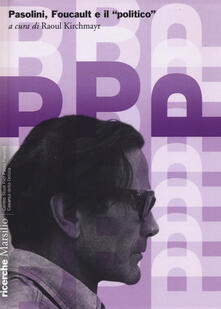 Listadelpopolo.it Pasolini, Foucault e il «politico» Image
