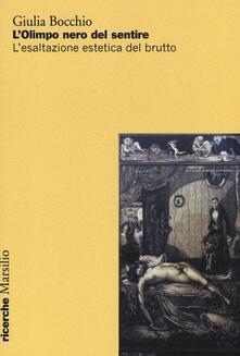 L' Olimpo nero del sentire. L'esaltazione estetica del brutto - Giulia Bocchio - copertina