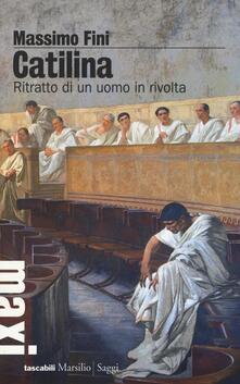 Catilina. Ritratto di un uomo in rivolta - Massimo Fini - copertina