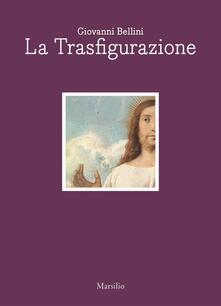 Steamcon.it Giovanni Bellini. La trasfigurazione. Ediz. italiana e inglese Image