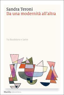Da una modernità allaltra. Tra Baudelaire e Sartre.pdf