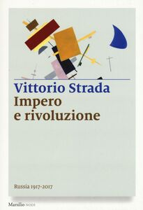 Libro Impero e rivoluzione. Russia 1917-2017 Vittorio Strada