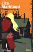Libro Ferro e sangue Liza Marklund