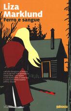 Libro Ferro e sangue. Le inchieste di Annika Bengtzon. Vol. 11 Liza Marklund
