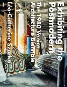 Premioquesti.it Exhibiting the postmodern. 1980 Venice Architecture Biennale. Ediz. illustrata Image