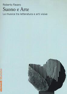 Suono e arte. La musica tra letteratura e arti visive - Roberto Favaro - copertina