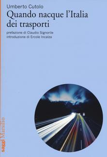 Quando nacque lItalia dei trasporti.pdf