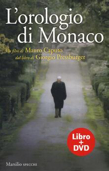 L' orologio di Monaco. Con DVD video - Giorgio Pressburger - copertina