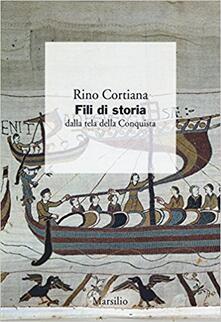 Fili di storia. Dalla tela della Conquista - Rino Cortiana - copertina