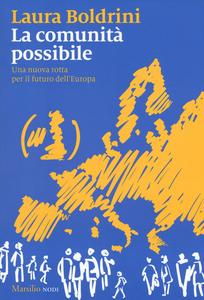 Libro La comunità possibile. Una nuova rotta per il futuro dell'Europa Laura Boldrini