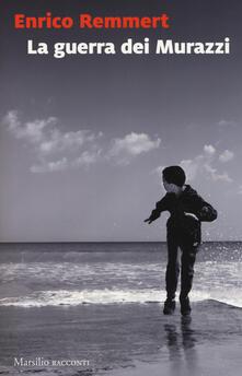 La guerra dei Murazzi - Enrico Remmert - copertina