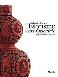 Librisulladiversita.it Massimiliano e l'esotismo. Arte orientale nel Castello di Miramare Image