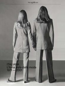 Italiana. L'Italia vista dalla moda 1971-2001. Ediz. a colori - copertina
