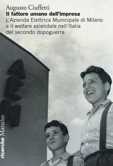 Ristorantezintonio.it Il fattore umano dell'impresa. L'Azienda Elettrica Municipale di Milano e il welfare aziendale nell'Italia del secondo dopoguerra Image