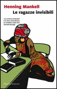 Le ragazze invisibili - Henning Mankell - copertina