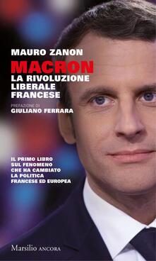 Macron. La rivoluzione liberale francese - Mauro Zanon - copertina