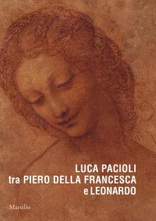 Luca Pacioli tra Piero della Francesca e Leonardo. Ediz. a colori.pdf