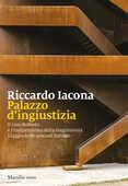Libro Palazzo d'ingiustizia. Il caso Robledo e l'indipendenza della magistratura. Viaggio nelle procure italiane Riccardo Iacona