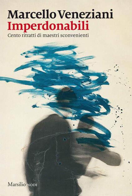 Imperdonabili. Cento ritratti di maestri sconvenienti - Marcello Veneziani - copertina