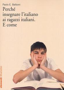 Perché insegnare l'italiano ai ragazzi italiani. E come