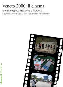 Vitalitart.it Veneto 2000: il cinema. Identità e globalizzazione a Nordest Image