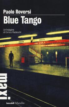 Blue tango. Un'indagine di Enrico Radeschi - Paolo Roversi - copertina