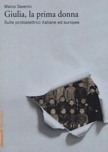 Camfeed.it Giulia, la prima donna. Sulle protoelettrici italiane ed europee Image