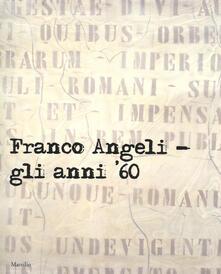 Voluntariadobaleares2014.es Franco Angeli. Gli anni '60. Catalogo della mostra (Londra, 4 ottobre-18 novembre 2017). Ediz. a colori Image