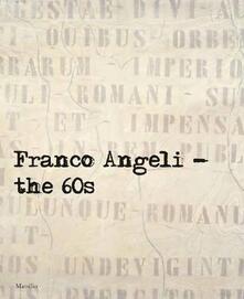 Franco Angeli. Gli anni '60. Catalogo della mostra (Londra, 4 ottobre-18 novembre 2017). Ediz. inglese - copertina