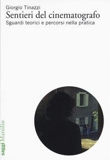 Sentieri del cinematografo. Sguardi teorici e percorsi nella pratica.pdf