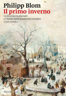 Antondemarirreguera.es Il primo inverno. La piccola era glaciale e l'inizio della modernità europea (1570-1700) Image