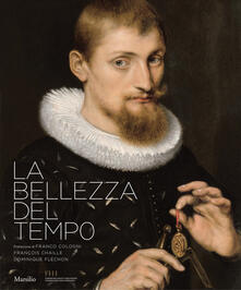 La bellezza del tempo. Ediz. illustrata - François Chaille,Dominique Fléchon - copertina