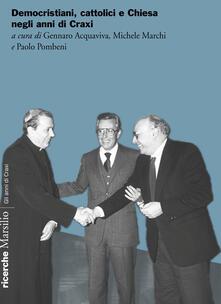 Democristiani, cattolici e Chiesa negli anni di Craxi - copertina