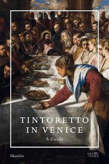 Tintoretto in Venice. A guide. Ediz. a colori.pdf
