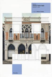 Ipabsantonioabatetrino.it Venezia. Cinema teatro Italia. Restauro e riuso. Ediz. illustrata Image