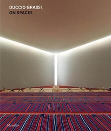 On spaces. Ediz. a colori - Duccio Grassi - copertina