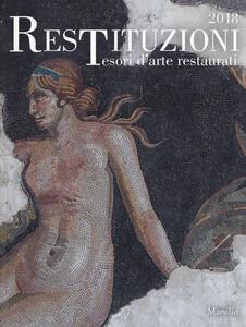 Libro Restituzioni. Tesori d'arte restaurati 2018. Catalogo della mostra (Torino, 28 marzo-16 dicembre 2018). Ediz. a colori