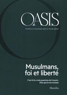 Parcoarenas.it Oasis. Cristiani e musulmani nel mondo globale. Ediz. francese (2018). Vol. 26: Musulmans, foi et liberté. Image