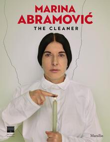 Marina Abramovic. The cleaner. Catalogo della mostra (Firenze, 21 settembre 2018-20 gennaio 2019). Ediz. illustrata - copertina