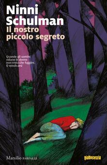 Il nostro piccolo segreto. Le inchieste di Magdalena Hansson. Vol. 2.pdf