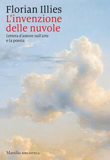 Ristorantezintonio.it L' invenzione delle nuvole. Lettera d'amore sull'arte e la poesia Image