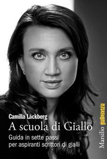 A scuola di giallo. Guida in sette passi per aspiranti scrittori di giallo - Camilla Läckberg,Claudia Durastanti - ebook