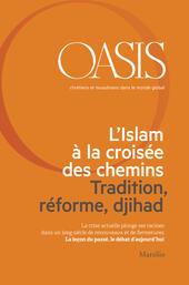 L'Oasis. Chrétiens et musulmans dans le monde global. Vol. 21