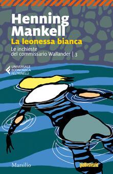 Festivalpatudocanario.es La leonessa bianca. Le inchieste del commissario Wallander. Vol. 3 Image