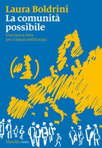 Ebook comunità possibile. Una nuova rotta per il futuro dell'Europa Boldrini, Laura