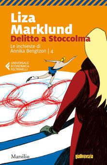 Delitto a Stoccolma. Le inchieste di Annika Bengtzon. Vol. 4.pdf