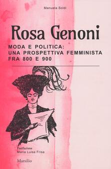Tegliowinterrun.it Rosa Genoni. Moda e politica: una prospettiva femminista fra '800 e '900. Ediz. illustrata Image
