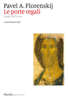 Le porte regali. Saggio sull'icona - Elémire Zolla,Pavel Aleksandrovic Florenskij - ebook