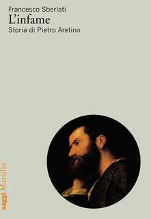 Winniearcher.com L' infame. Storia di Pietro Aretino Image